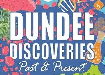 Dundee Discoveries - Past and Present