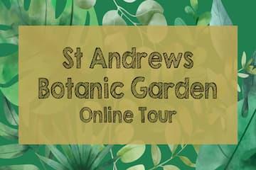 St Andrews Botanic Garden: Online Tour