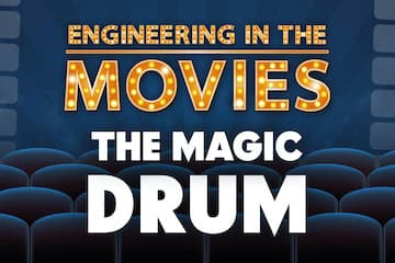 Engineering in the Movies: Magic Drum